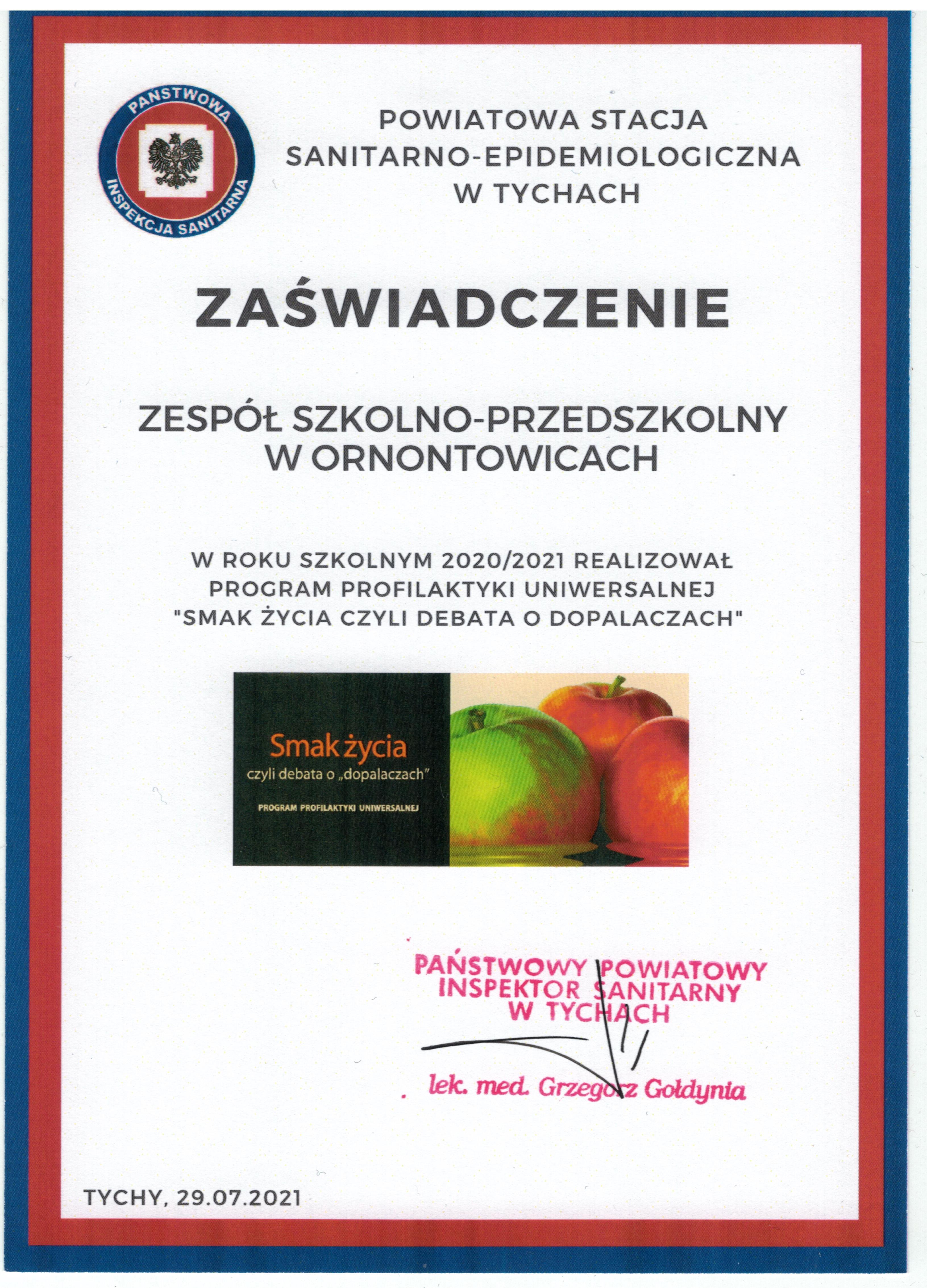 Zaświadczenie dla zespołu za realizację programu profilaktyki uniwersalnej Smak Życia czyli debata o dopalaczach w roku szkolnym 2020/2021, wystawionym przez Powiatową Stację Sanitarno - Epidemiologiczną w Tychach